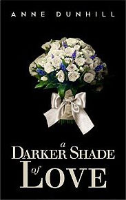 A Darker Shade of Love by Anne Dunhill