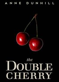 The Double Cherry by Anne Dunhill